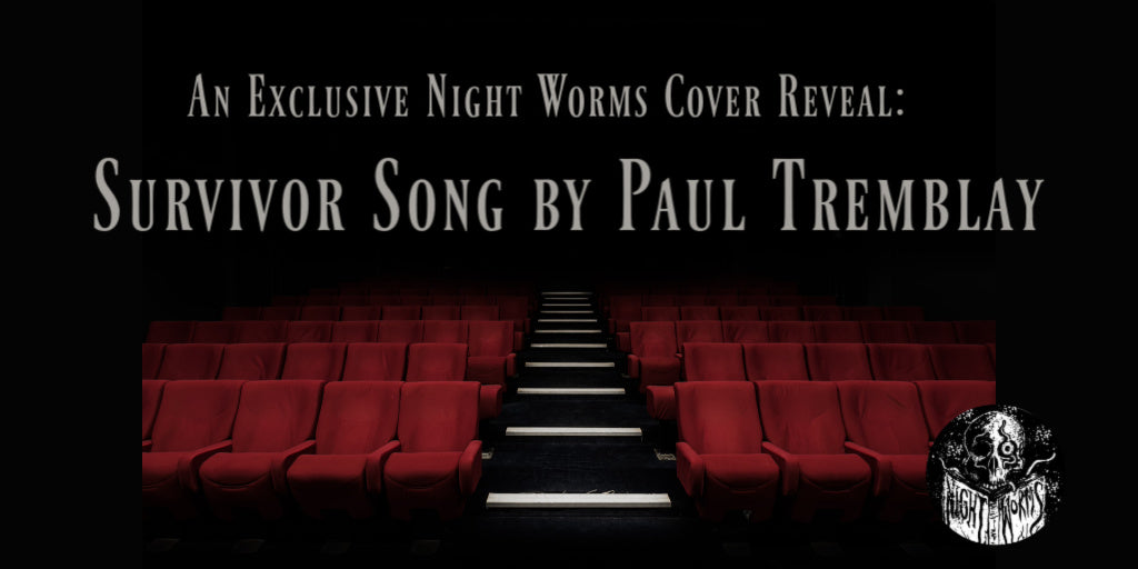 Exclusive Night Worms Cover Reveal: Survivor Song by Paul Tremblay
