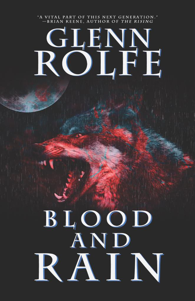 Werewolf Wednesday! John's Review of BLOOD AND RAIN by Glenn Rolfe