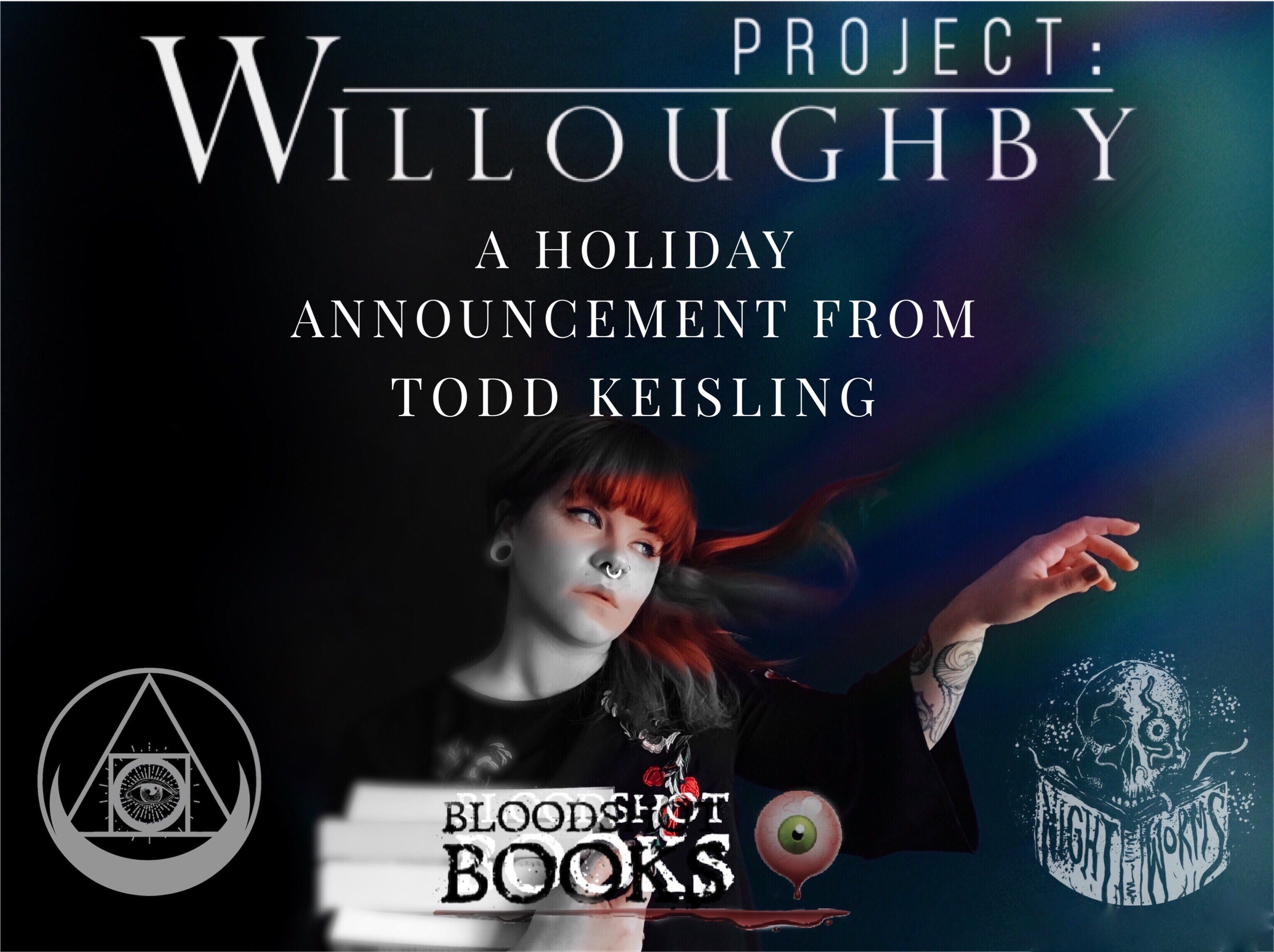 Project Willoughby: A Holiday Announcement From Todd Keisling