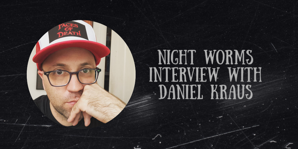 Night Worms Interview with Daniel Kraus