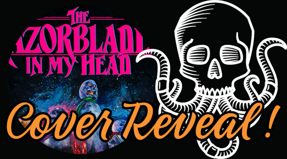 Cover Reveal: THE RAZORBLADES IN MY HEAD by Donnie Goodman