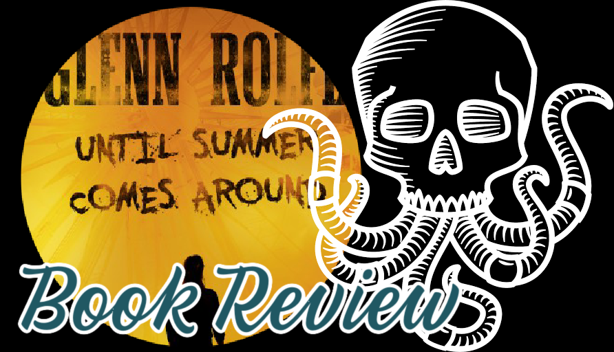 Book Review: UNTIL SUMMER COMES AROUND by Glenn Rolfe