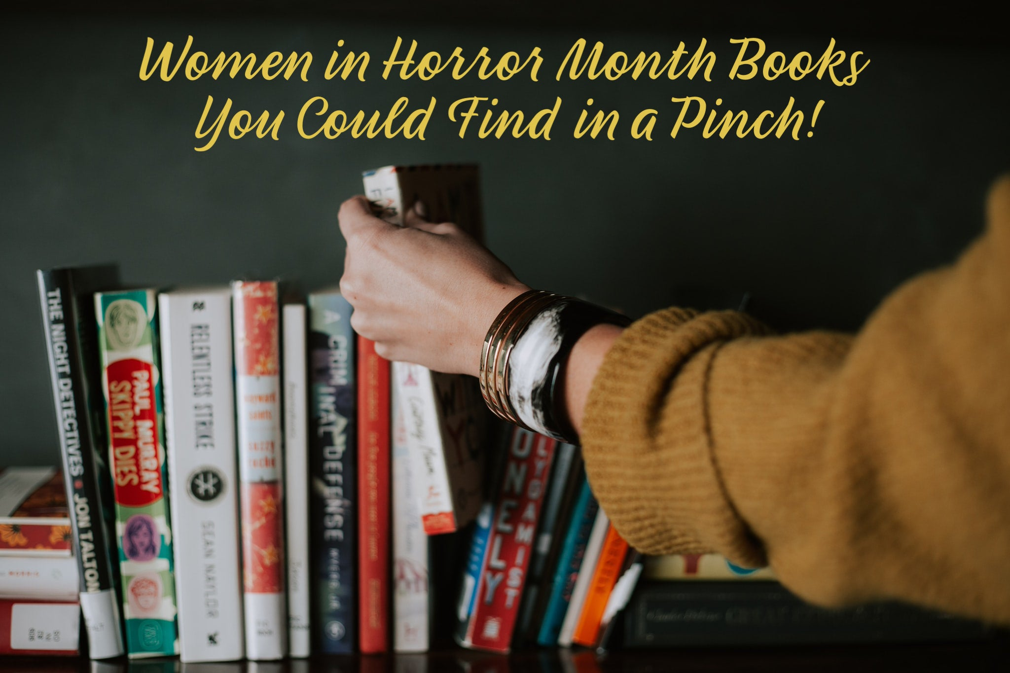 Women in Horror Month Books You Could Find in a Pinch!