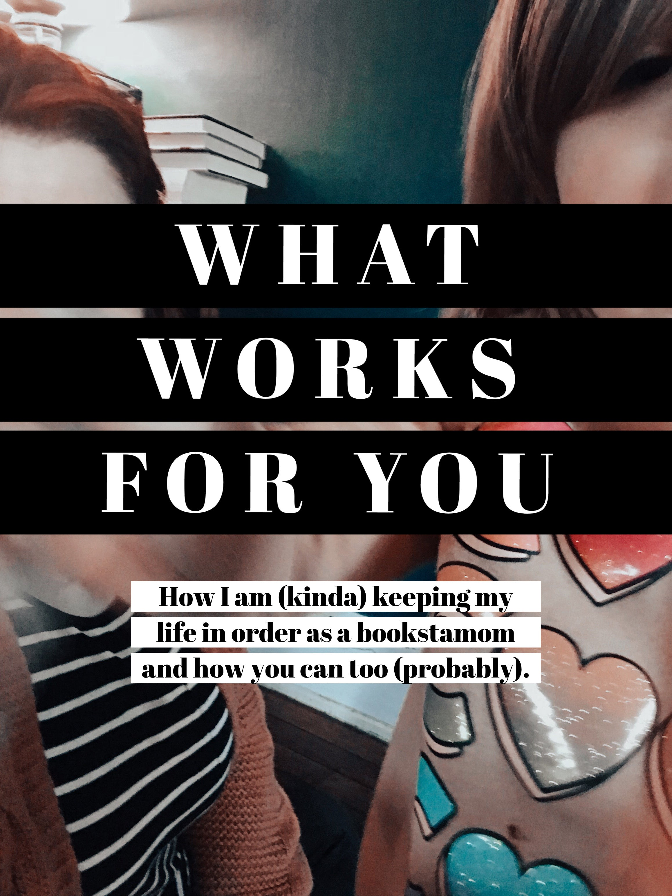 What Works for You by Kallie @pageandparlor