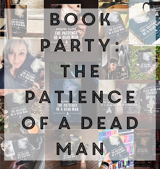 Night Worms Book Party: PATIENCE OF A DEAD MAN by Michael Clark