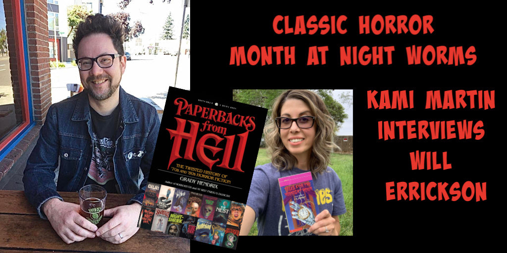 Classic Horror Month: Kami Martin Interviews Will Errickson for Night Worms