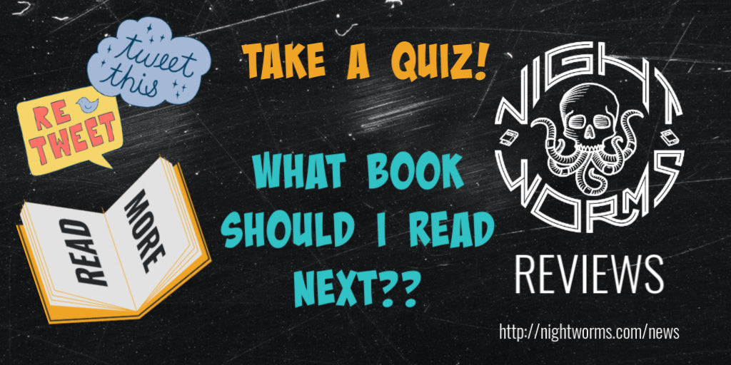 Night Worms-Take a Quiz! What Book Should I Read Next?