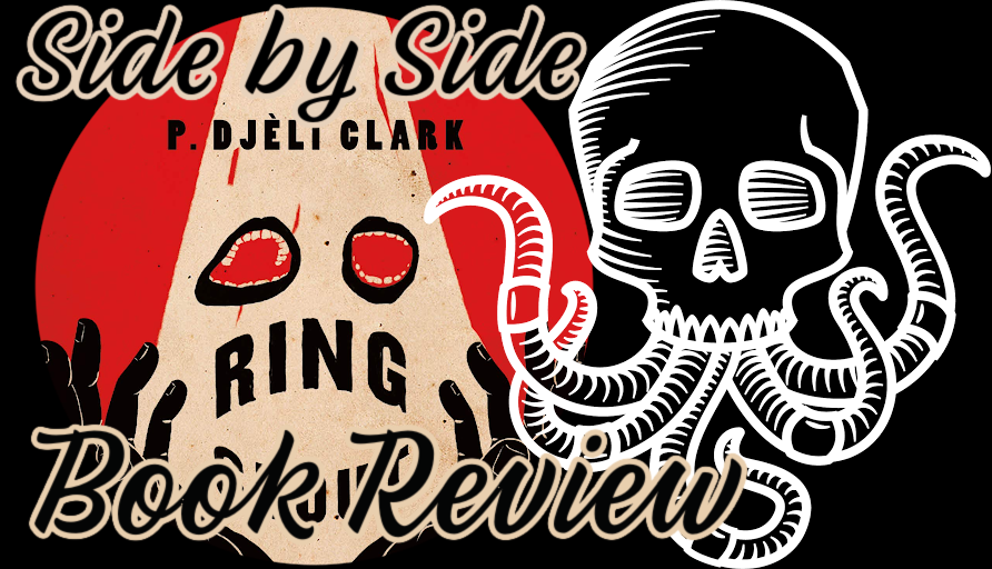 Side by Side Book Review: RING SHOUT by P. Djèlí Clark