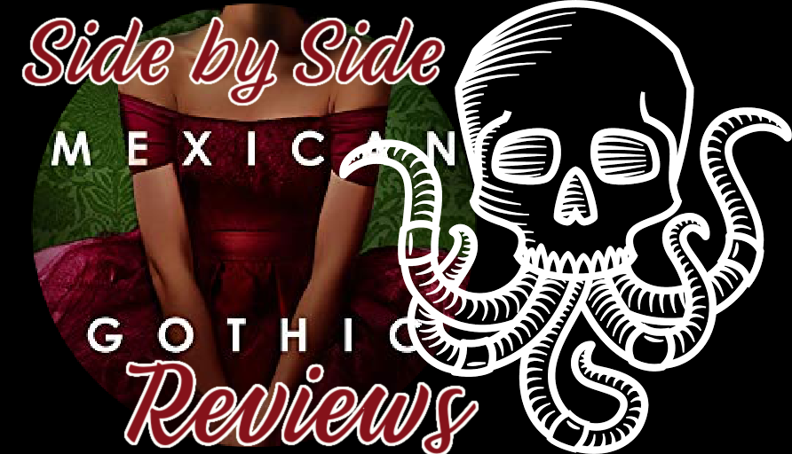 Side By Side Book Reviews: MEXICAN GOTHIC by Silvia Moreno-Garcia