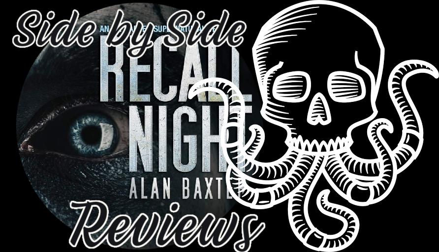 Side By Side Book Review: RECALL NIGHT by Alan Baxter