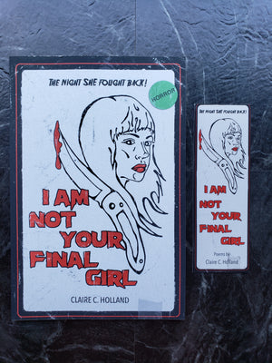 I Am Not Your Final Girl - Claire Holland + SIGNED BOOKMARK