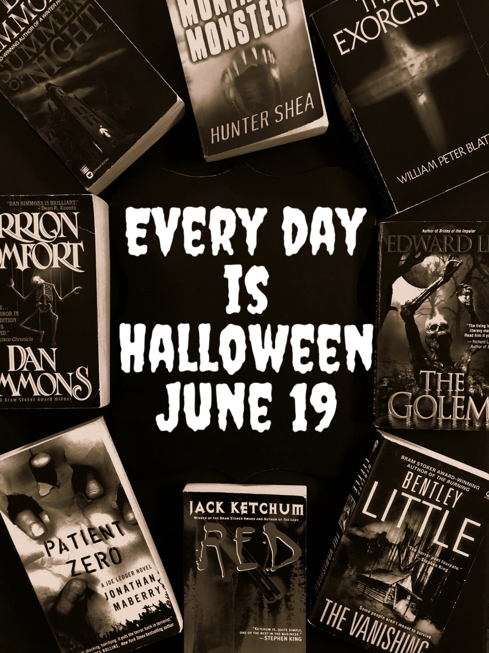 Every Day is Halloween - June 2019