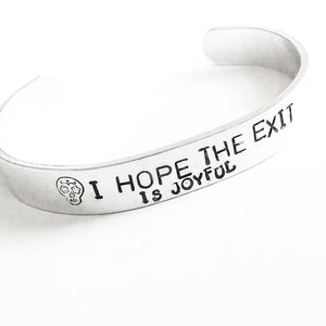 I hope the exit is Joyful cuff