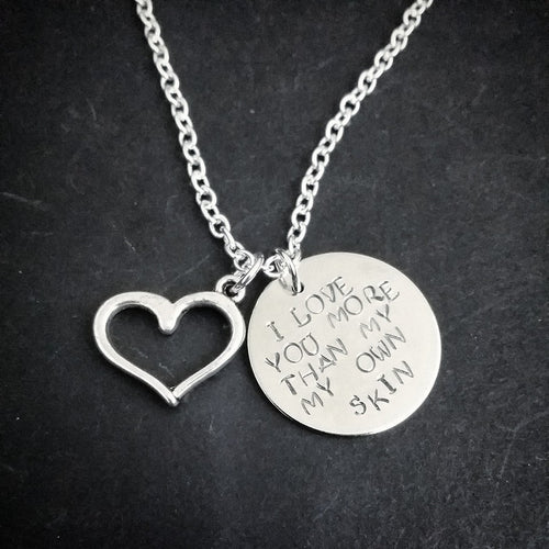I love you more than my own skin Necklace