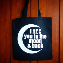 Load image into Gallery viewer, I hex you to the Moon & Back Tote