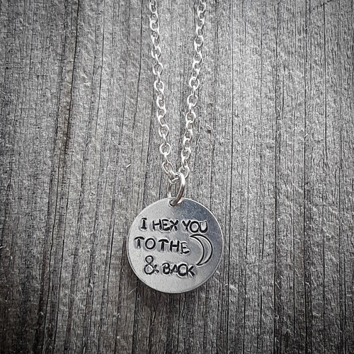I hex you to the moon and back Necklace