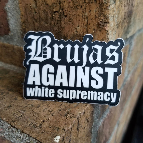 Brujas against white supremacy Sticker