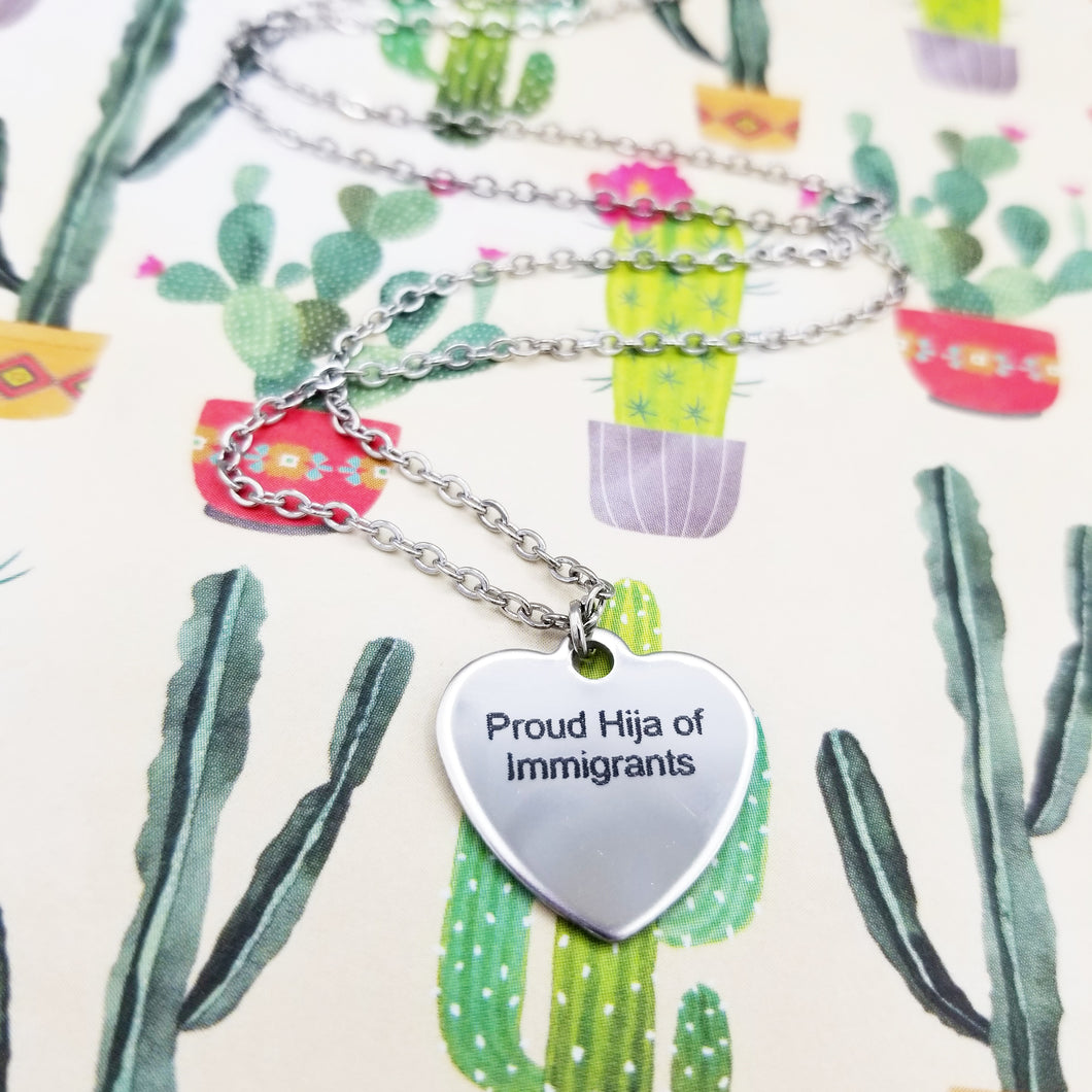 Proud hija of Immigrants Necklace