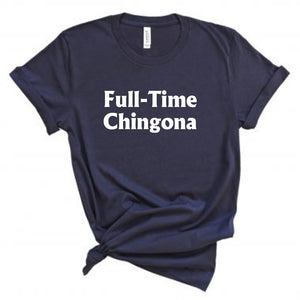 Full-Time Chingona