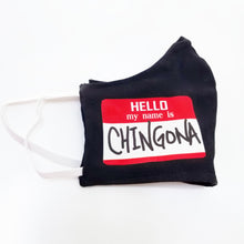 Load image into Gallery viewer, Hello my name is Chingona Mask