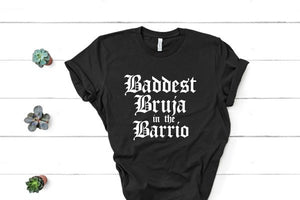 Baddest Bruja in the Barrio Shirt