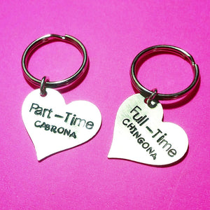 Full-Time/Part-Time // Chingona/Cabrona Key Chain