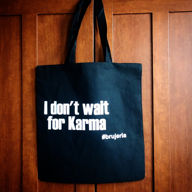 I don't wait for Karma tote