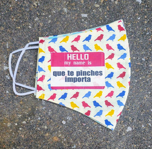 Hello my name is no me pinches importa Mask