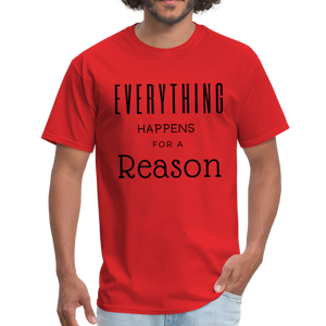 Everything Happens for a Reason T-Shirt - red