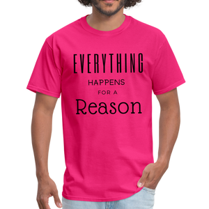 Everything Happens for a Reason T-Shirt - fuchsia