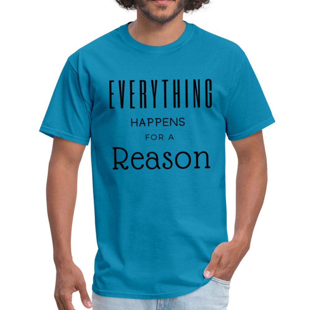 Everything Happens for a Reason T-Shirt - turquoise