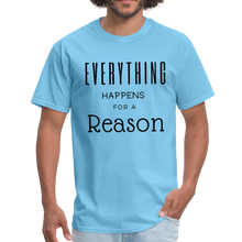 Load image into Gallery viewer, Everything Happens for a Reason T-Shirt - aquatic blue