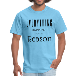 Everything Happens for a Reason T-Shirt - aquatic blue