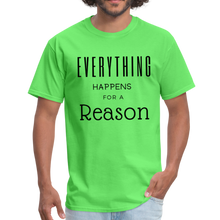 Load image into Gallery viewer, Everything Happens for a Reason T-Shirt - kiwi