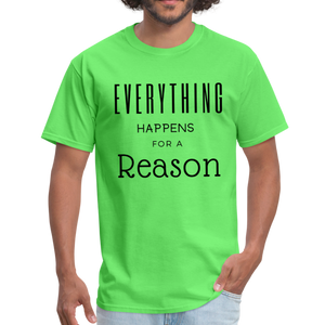 Everything Happens for a Reason T-Shirt - kiwi