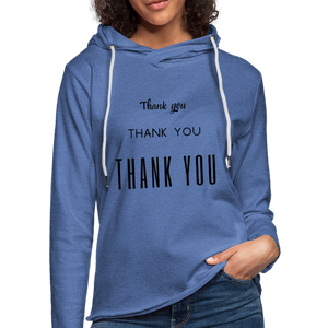 "Unisex Lightweight Terry ""Thank You"" Hoodie - heather Blue"