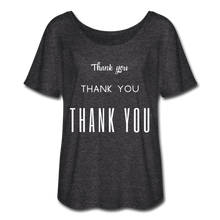 Load image into Gallery viewer, Women's Flowy  Thank You T-Shirt - charcoal gray