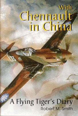 With Chennault in China - A Flying Tiger's Diary