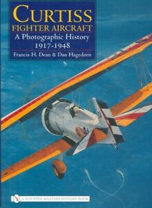 Curtiss Fighter Aircraft A Photographic History 1917-1978