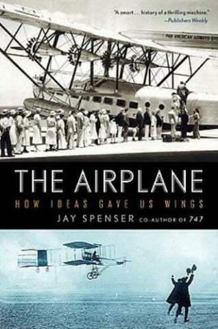 THE AIRPLANE- How Ideas Gave Us Wings