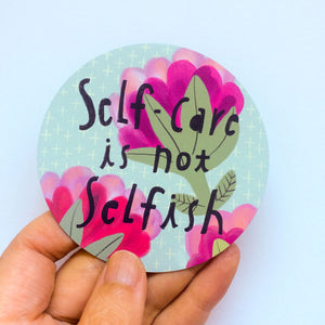 Self-Care is not Selfish Magnet