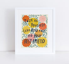 Talk to Yourself Like You Talk to Your Best Friend, Giclee Art Print