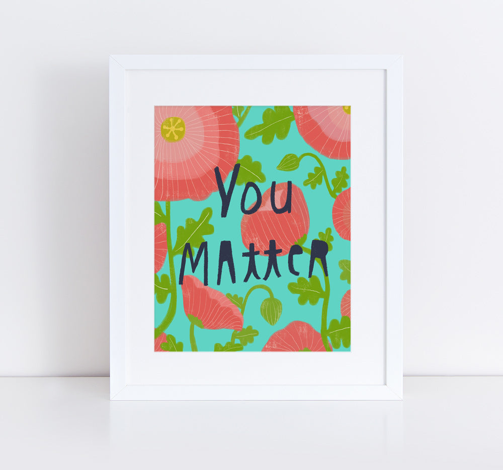 You Matter, Giclee Art Print