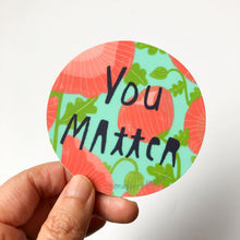You Matter Vinyl Sticker