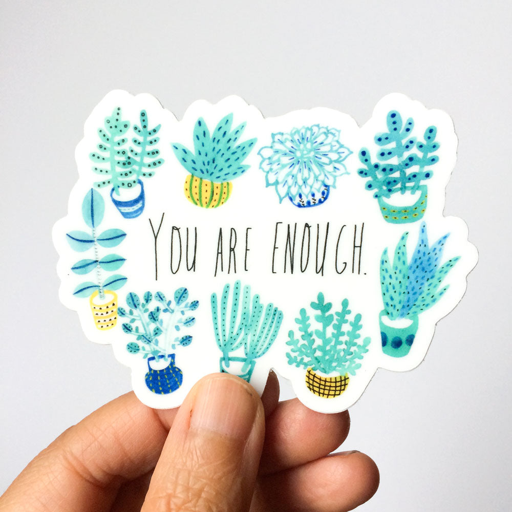 You Are Enough, Succulent Vinyl Sticker