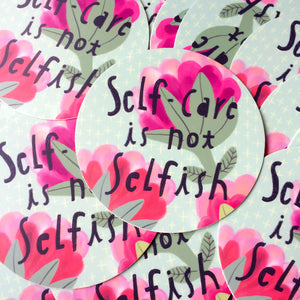 Self-Care is not Selfish Vinyl Sticker