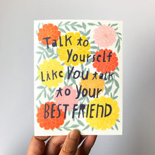 Talk to Yourself Like You Talk To Your Best Friend Note Card
