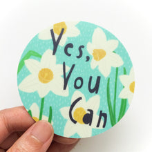 Yes, You Can Vinyl Sticker