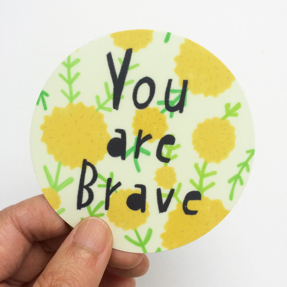 You Are Brave Vinyl Sticker