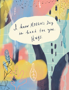 I Know Mother's Day is Hard, Mother's Day Empathy Card